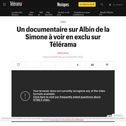 Un documentaire sur Albin de la Simone à voir en exclu sur Télérama - Musiques