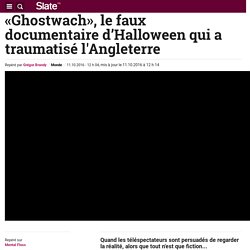 «Ghostwach», le faux documentaire d'Halloween qui a traumatisé l'Angleterre