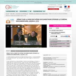 Débat sur la mise en scène documentaire (Penser le cinéma documentaire, leçon 4, 2/2) - Télé AMU - Université AIX MARSEILLE