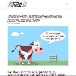 « La Boucherie éthique », un documentaire parodique pour nous rassurer sur l'industrie de la viande - VieVégane.ch - antispécisme, cause animale, recettes végétaliennes, santé, mode, sport, astuces