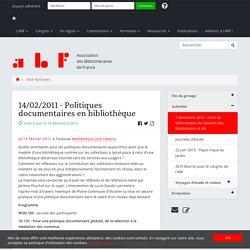 14/02/2011 - Politiques documentaires en bibliothèque - Association des Bibliothécaires de France - Groupe régional Midi-Pyrénées