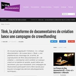 Tënk, la plateforme de documentairesde création lance une campagne de crowdf...