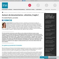 Auteurs de documentaires : attention, fragile ! / E-dossier : Le documentaire, un genre multiforme / E-dossiers de l'audiovisuel / Publications / INA Expert - Accueil - Ina