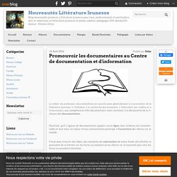 Promouvoir les documentaires au Centre de documentation et d'information - Nouveautés Littérature Jeunesse