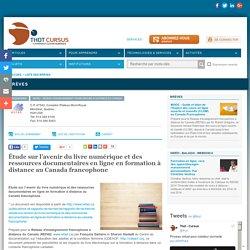 Étude sur l'avenir du livre numérique et des ressources documentaires en ligne en formation à distance au Canada francophone
