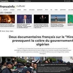 """Deux documentaires français sur le """"Hirak"""" provoquent la colère du gouvernement algérien"""