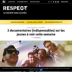 3 documentaires (indispensables) sur les jeunes à voir cette semaine - Respect mag