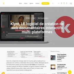 Klynt, LE logiciel de création de web documentaires interactifs multi-plateformes – ELECTRIC NEWS