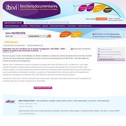 Publication d'un 3e Livre Blanc sur le records management « ISO 30300 – 30301 - Système de gestion des documents d'activité… »
