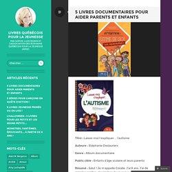 5 livres documentaires pour aider parents et enfants