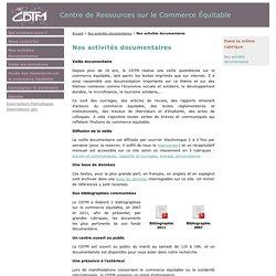 Nos activités documentaires - CDTM Paris : Centre de ressources sur le commerce équitable