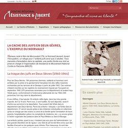 Ressources documentaires > Fiches thématiques > Résistance > Résistance Intérieure : La cache des Juifs en Deux-Sèvres, l'exemple du Noirvault