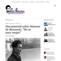 """Documental sobre Simone de Beauvoir: """"No se nace mujer"""""""