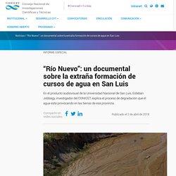 """""""Río Nuevo"""": un documental sobre la extraña formación de cursos de agua en San Luis"""
