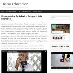 Documental de Paulo Freire; Pedagogía de la liberación