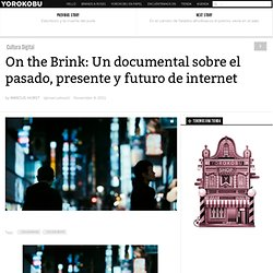 On the Brink: Un documental sobre el pasado, presente y futuro de internet