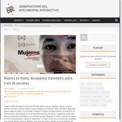 » Mujeres en Venta: documental transmedia sobre trata de personas