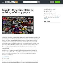 Más de 100 documentales de música, músicos y grupos