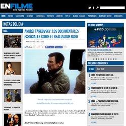 Andrei Tarkovsky: Los documentales esenciales sobre el realizador ruso