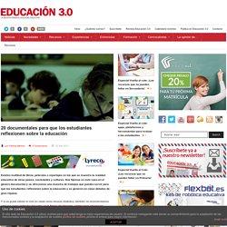 20 documentales para que los estudiantes reflexionen sobre la educación