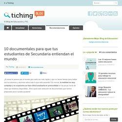 10 documentales para tus estudiantes de Secundaria entiendan el mundo
