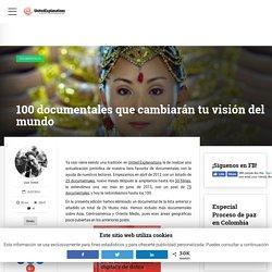 100 documentales que cambiarán tu visión del mundo – United Explanations