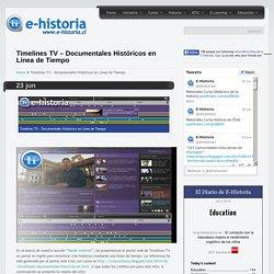 Timelines TV – Documentales Históricos en Línea de Tiempo- Un portal de historia y TIC