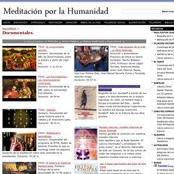 Documentales. - Meditación por la Humanidad
