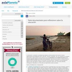 Siete documentales para reflexionar sobre la educación -aulaPlaneta