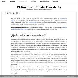 ¿Qué es el Documentalista Enredado? » El Documentalista Enredado