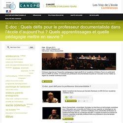 E-doc: Quels défis pour le professeur documentaliste dans l'école d'aujourd'hui? Quels apprentissages et quelle pédagogie mettre en œuvre?