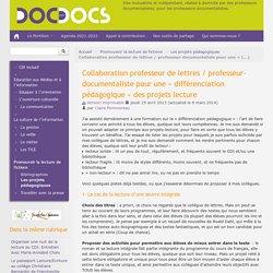 Collaboration professeur de lettres / professeur-documentaliste pour une « différenciation pédagogique » des projets lecture - Doc pour docs