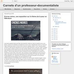 Carnets d'un professeur-documentaliste: Encres noires, une exposition sur le thème de la peur en littérature