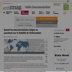 Quand les documentalistes belges se penchent sur la fiabilité de l'information