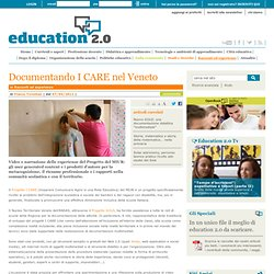 """Documentando I CARE nel Veneto"" in Education 2.0"