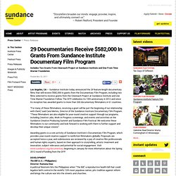 29 Documentaries Receive $582,000 In Grants From Sundance Institute Documentary Film Program