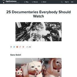 25 Documentaries Everybody Should Watch