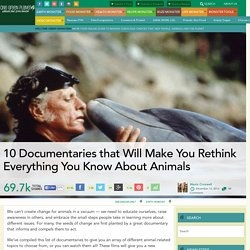 10 Documentaries that Will Make You Rethink Everything You Know About Animals