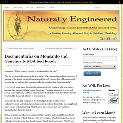 Documentaries on Monsanto and Genetically Modified Foods | Naturally Engineered