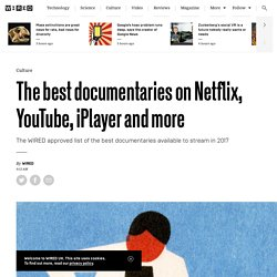 23 of the best documentaries on Netflix, YouTube and BBC iPlayer in 2017