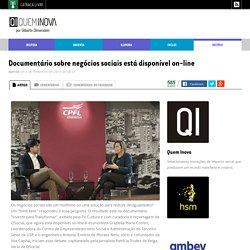 Documentário sobre negócios sociais está disponível on-line