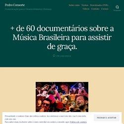 40 documentários sobre a Música Brasileira para assistir de graça. « Pedro Consorte