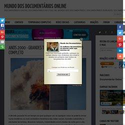 Mundo dos Documentários Online: Anos 2000 - Grandes tragédias - Documentário Completo