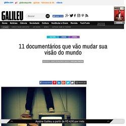 11 documentários que vão mudar sua visão do mundo - Galileu