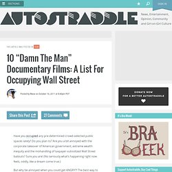 "10 ""Damn The Man"" Documentary Films: A List For Occupying Wall Street"
