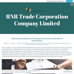 Documentary Collections in Thailand: Crucial Process Needed To Achieve Goal – RNR Trade Corporation Company Limited