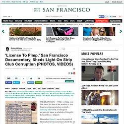 'License To Pimp,' San Francisco Documentary, Sheds Light On Strip Club Corruption (PHOTOS, VIDEOS)