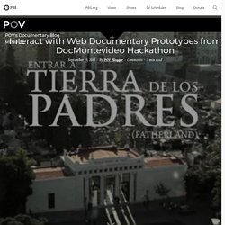 Interact with Web Documentary Prototypes from DocMontevideo Hackathon
