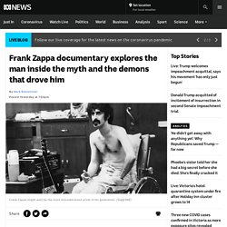 Frank Zappa documentary explores the man inside the myth and the demons that drove him
