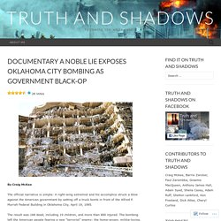 Documentary A Noble Lie exposes Oklahoma City bombing as government black-op